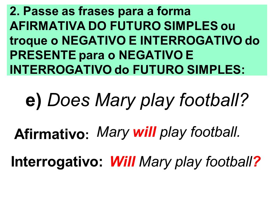 e) Does Mary play football