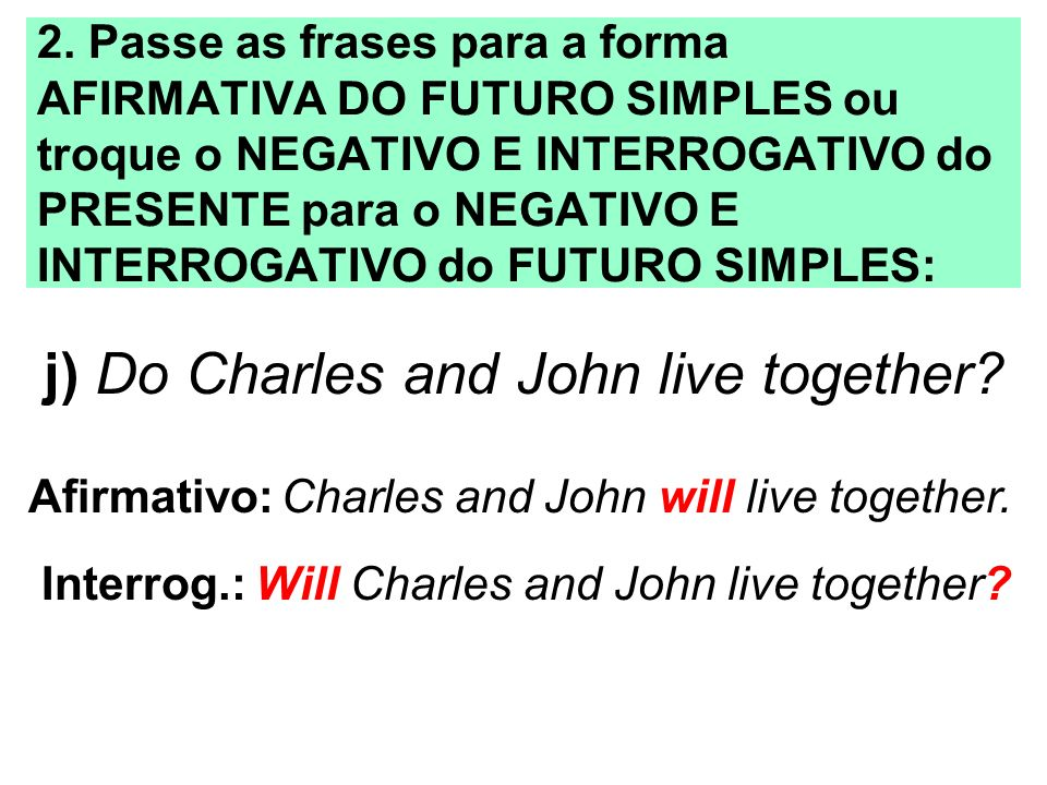 j) Do Charles and John live together