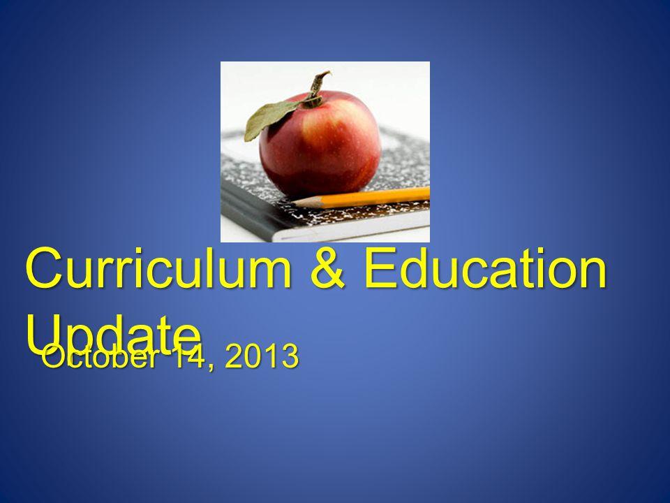 Curriculum & Education Update
