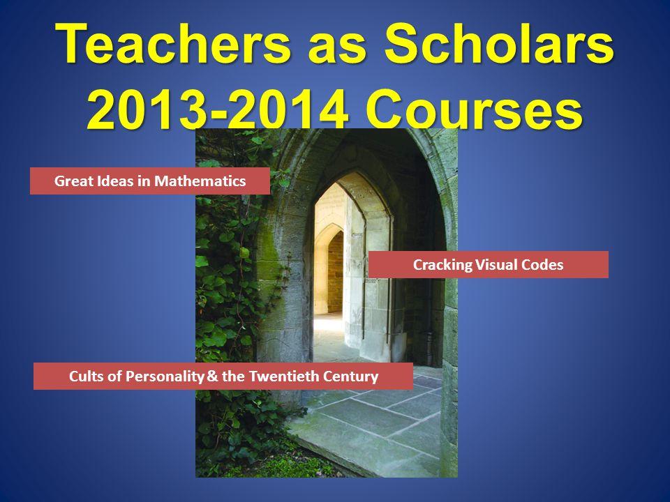 Teachers as Scholars 2013-2014 Courses