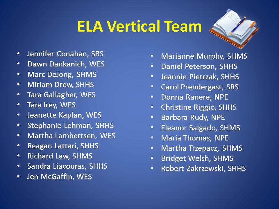 ELA Vertical Team Jennifer Conahan, SRS Marianne Murphy, SHMS