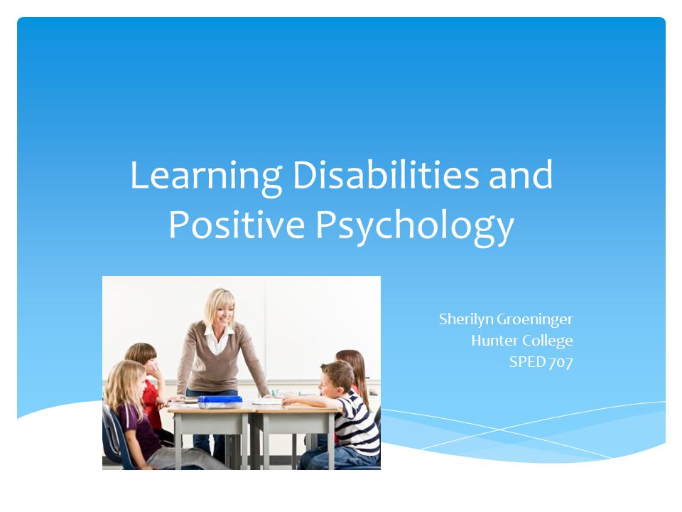 Learning Disabilities and Positive Psychology