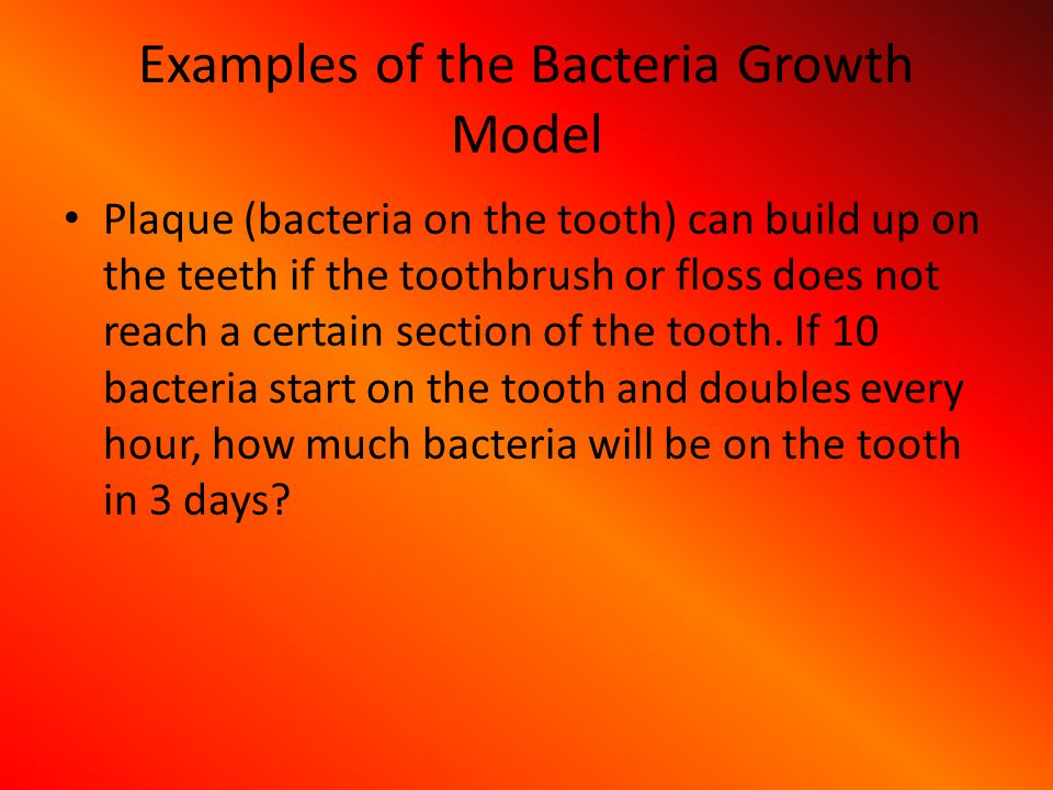 Examples of the Bacteria Growth Model