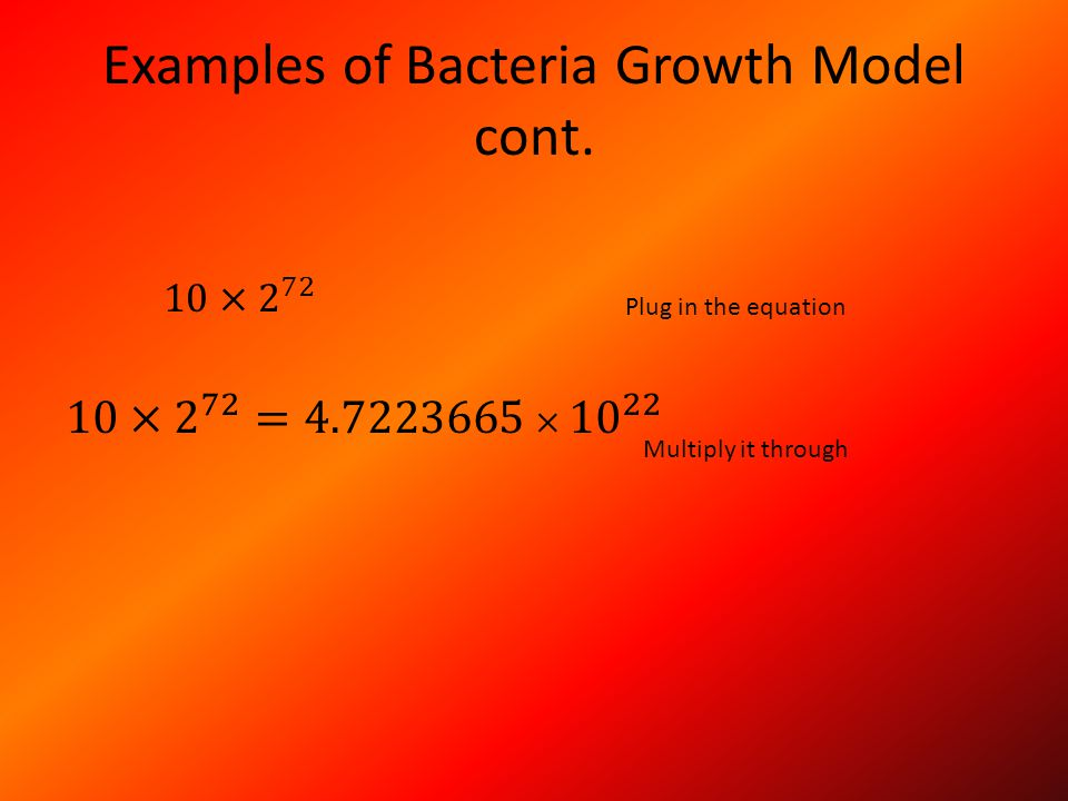 Examples of Bacteria Growth Model cont.