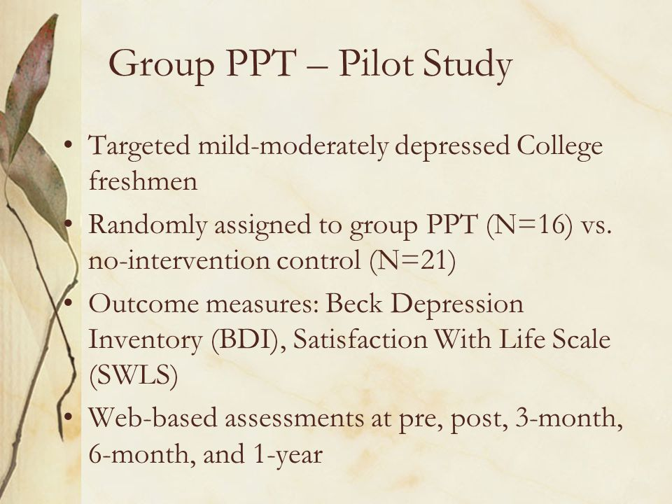 Group PPT – Pilot Study Targeted mild-moderately depressed College freshmen.