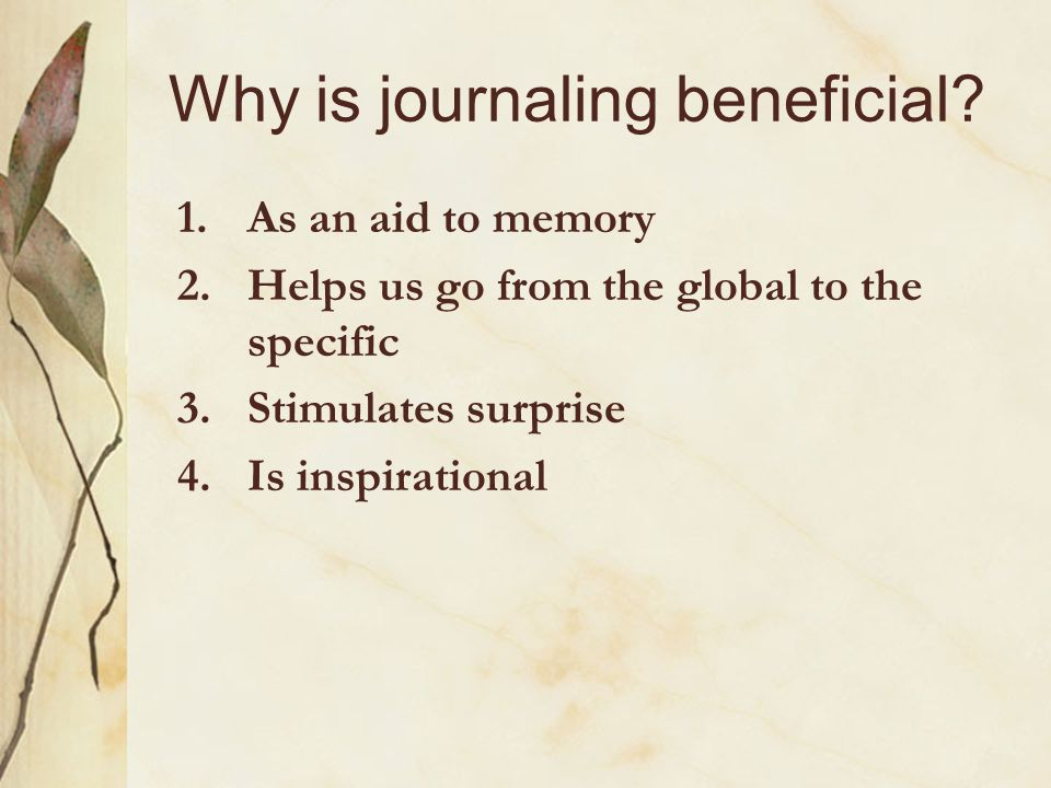 Why is journaling beneficial