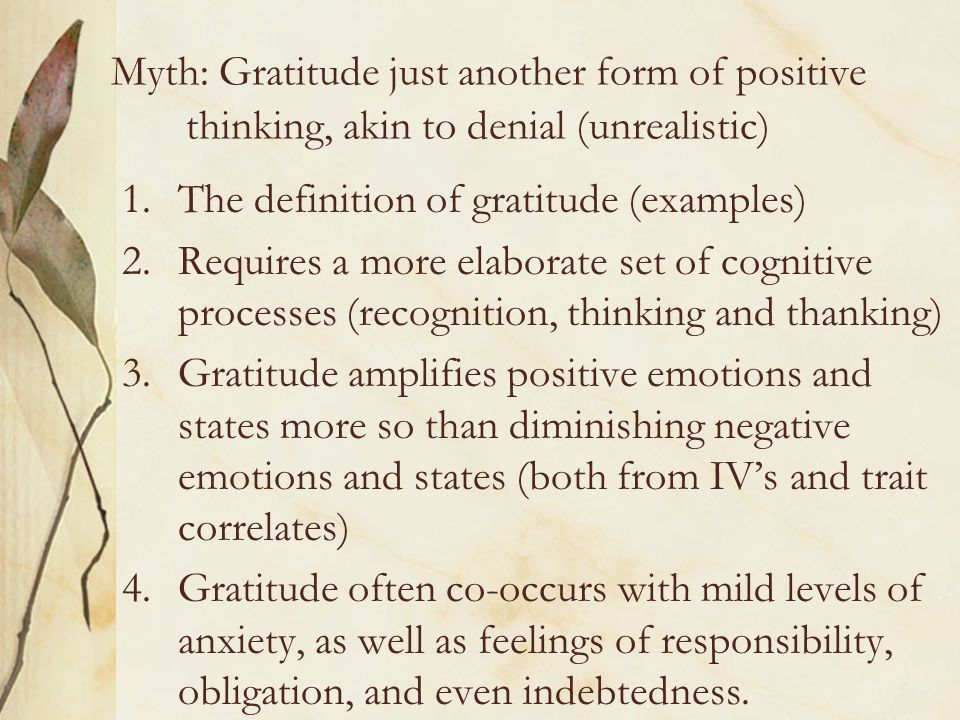 Myth: Gratitude just another form of positive thinking, akin to denial (unrealistic)