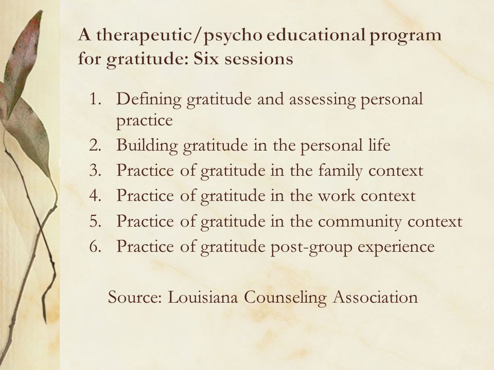 A therapeutic/psycho educational program for gratitude: Six sessions