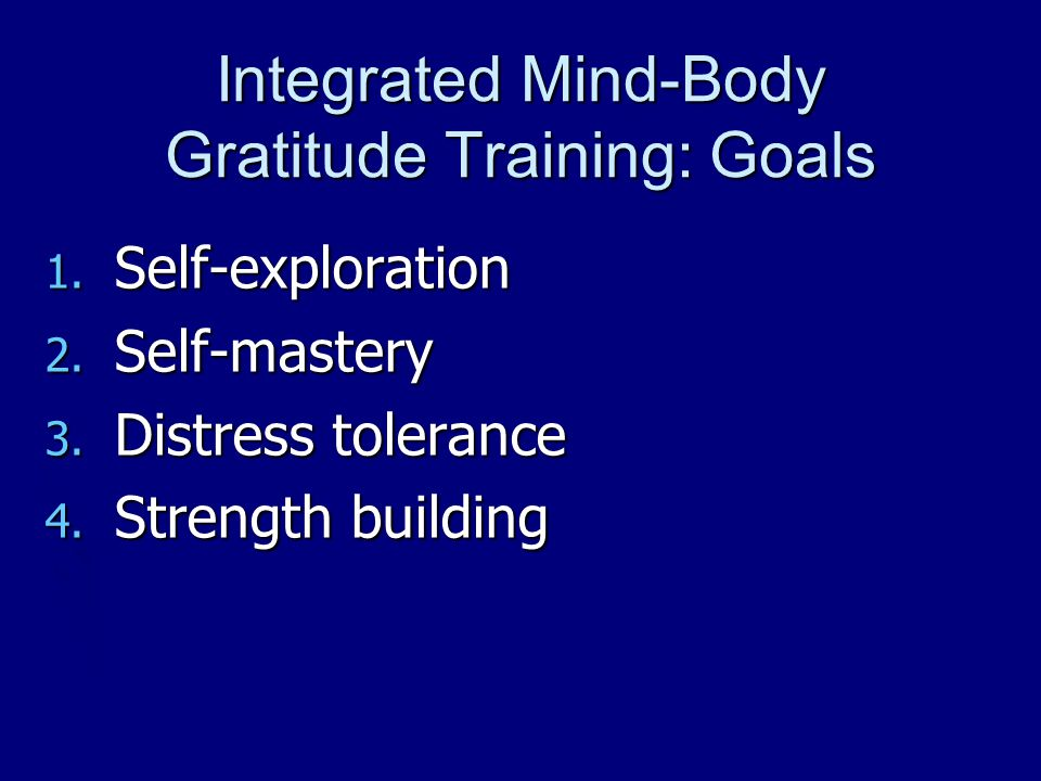 Integrated Mind-Body Gratitude Training: Goals