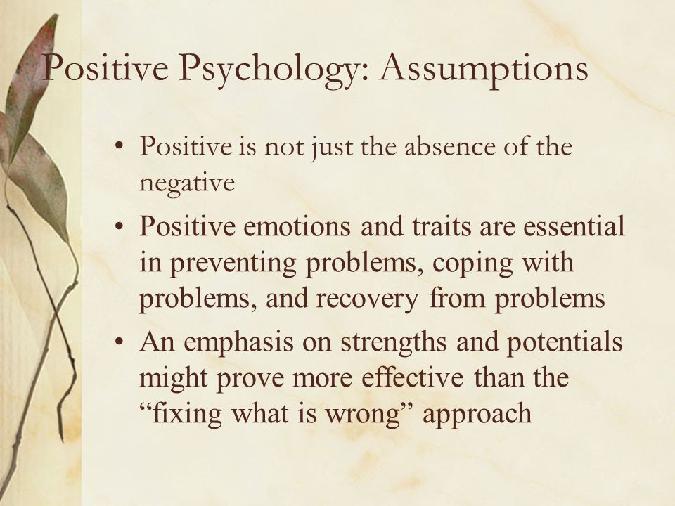 Positive Psychology: Assumptions
