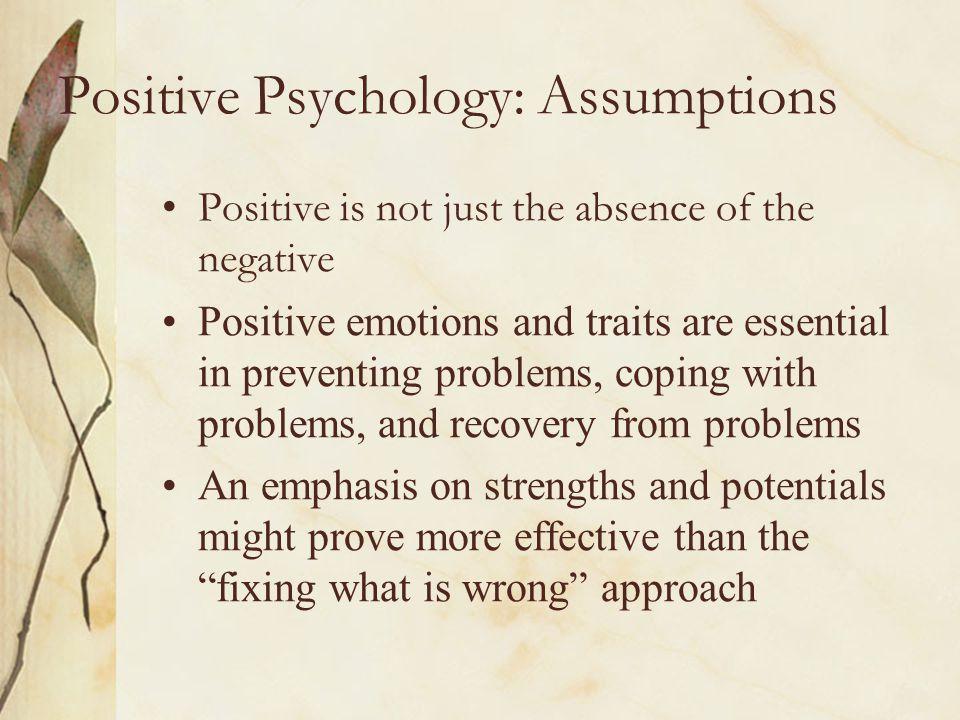 Positive Psychology: Assumptions