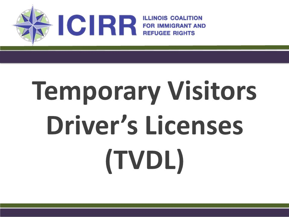 Temporary Visitors Driver's Licenses (TVDL)