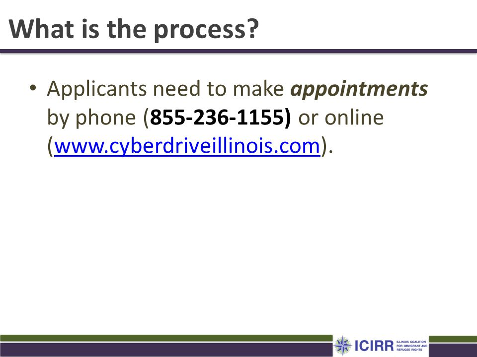 What is the process Applicants need to make appointments by phone (855-236-1155) or online (www.cyberdriveillinois.com).
