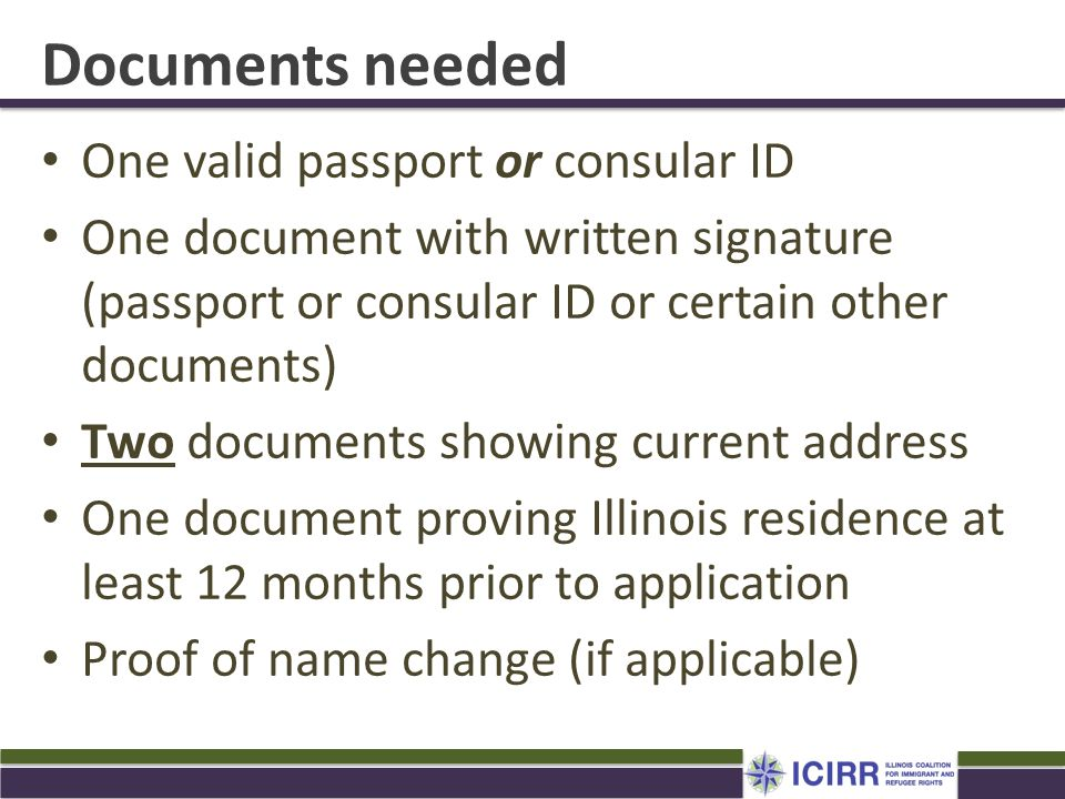 Documents needed One valid passport or consular ID
