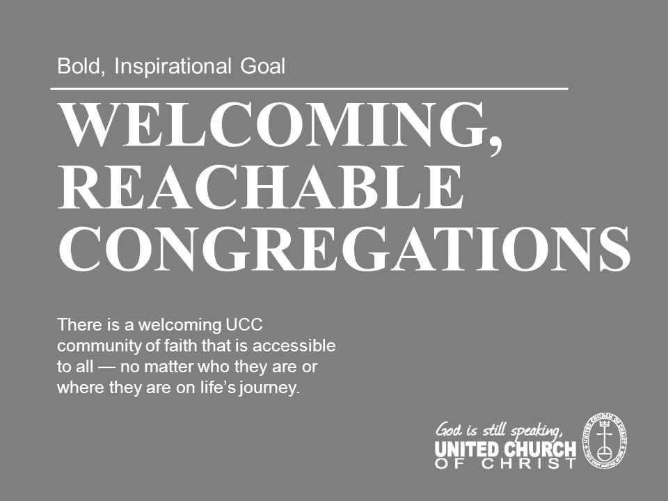 2 WELCOMING, REACHABLE CONGREGATIONS