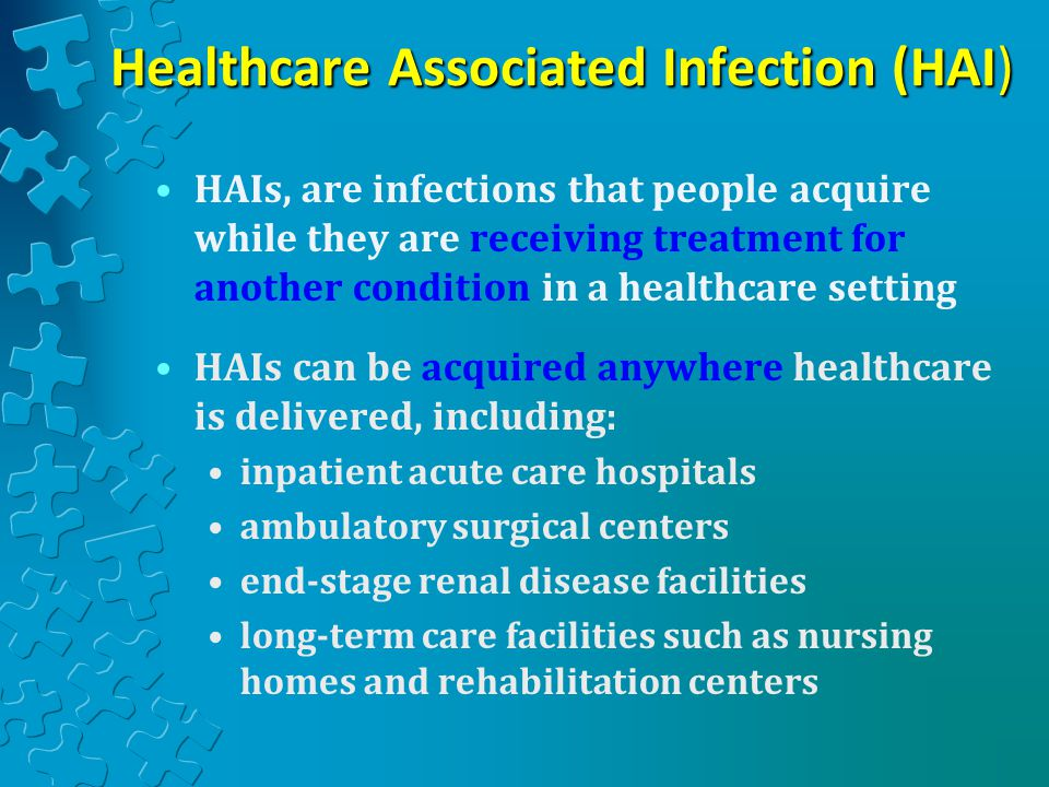 Healthcare Associated Infection (HAI)