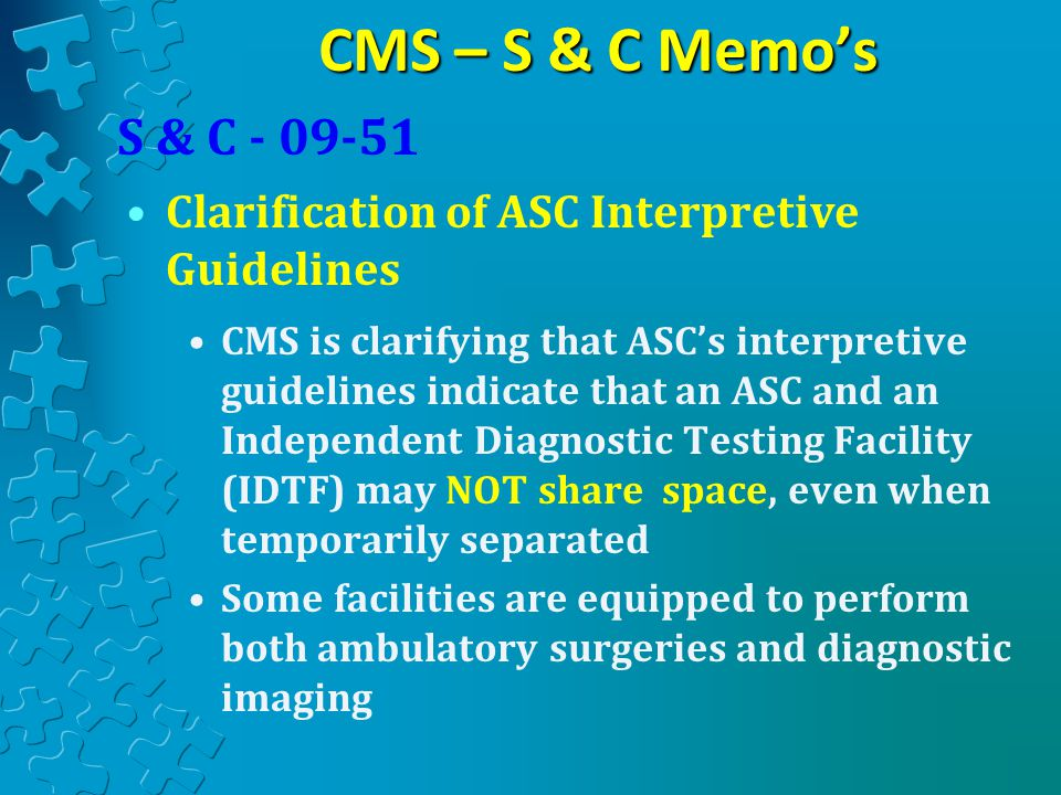 CMS – S & C Memo's S & C - 09-51. Clarification of ASC Interpretive Guidelines.
