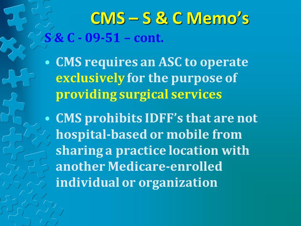 CMS – S & C Memo's S & C - 09-51 – cont.