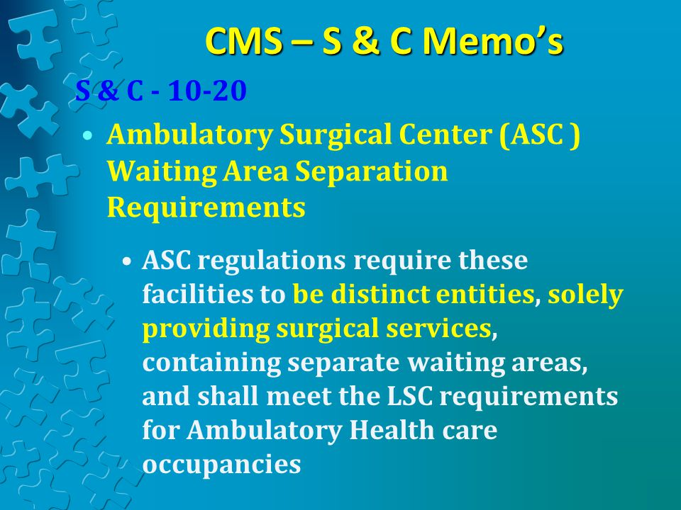 CMS – S & C Memo's S & C - 10-20. Ambulatory Surgical Center (ASC ) Waiting Area Separation Requirements.