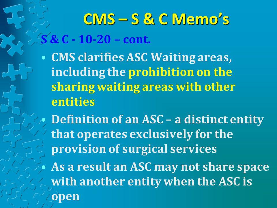 CMS – S & C Memo's S & C - 10-20 – cont.