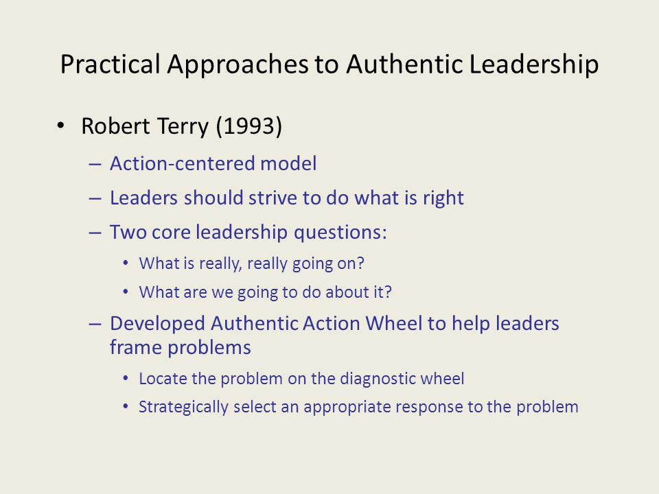 Practical Approaches to Authentic Leadership