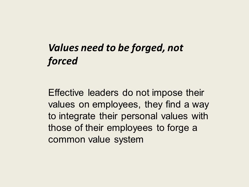 Values need to be forged, not forced