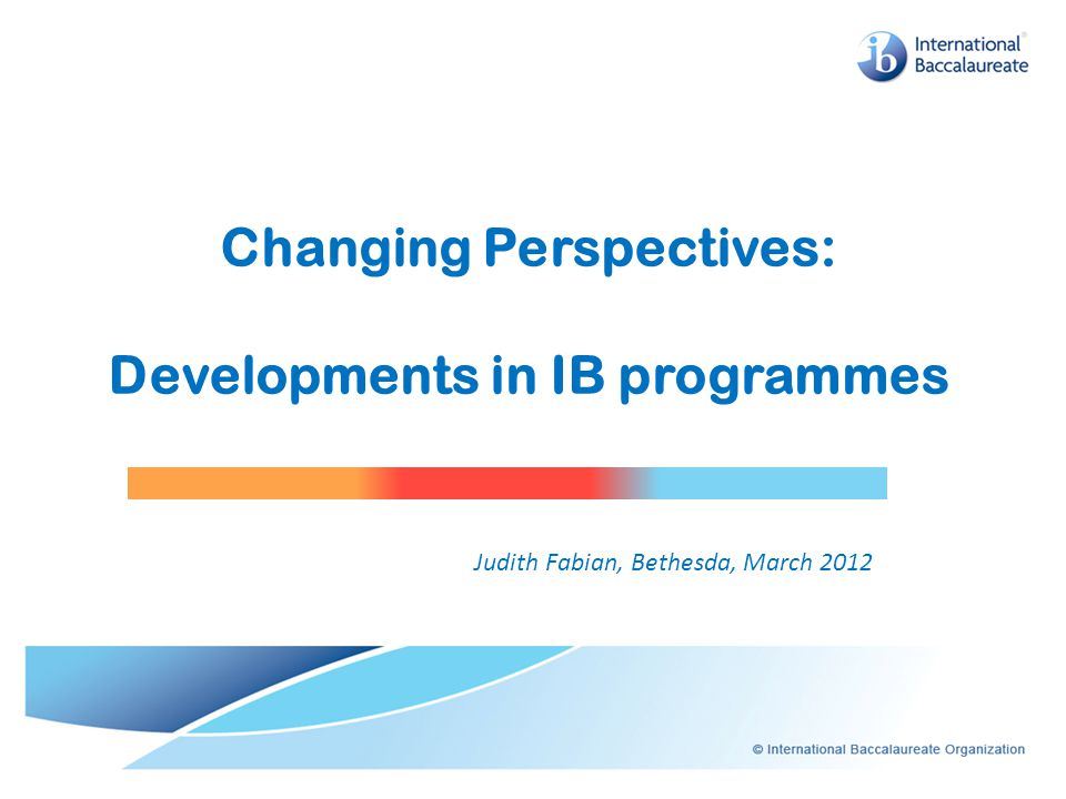 Changing Perspectives: Developments in IB programmes