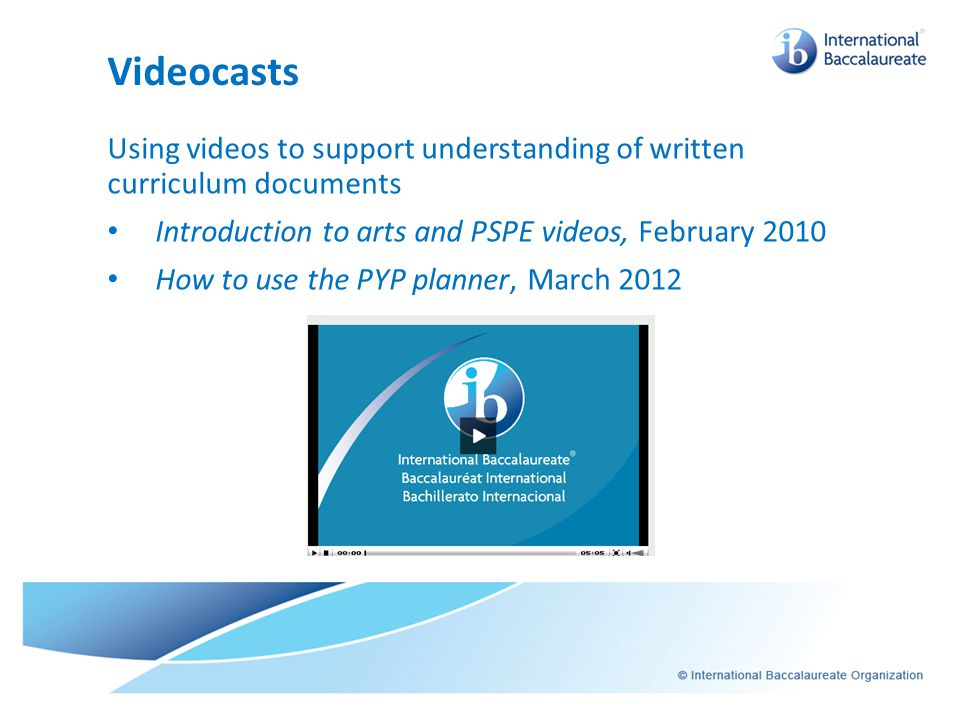Videocasts Using videos to support understanding of written curriculum documents. Introduction to arts and PSPE videos, February 2010.