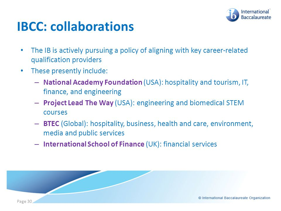 IBCC: collaborations The IB is actively pursuing a policy of aligning with key career-related qualification providers.