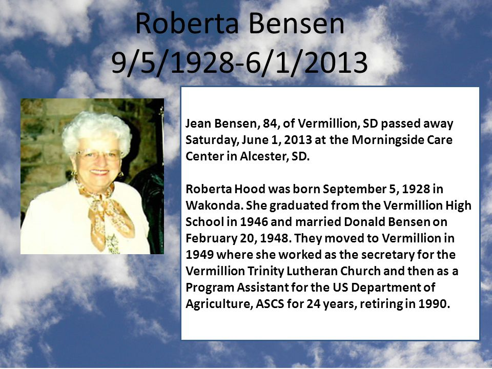 Roberta Bensen 9/5/1928-6/1/2013.