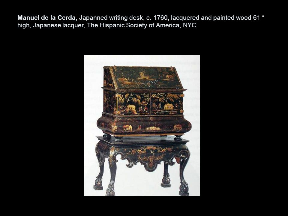 Manuel de la Cerda, Japanned writing desk, c