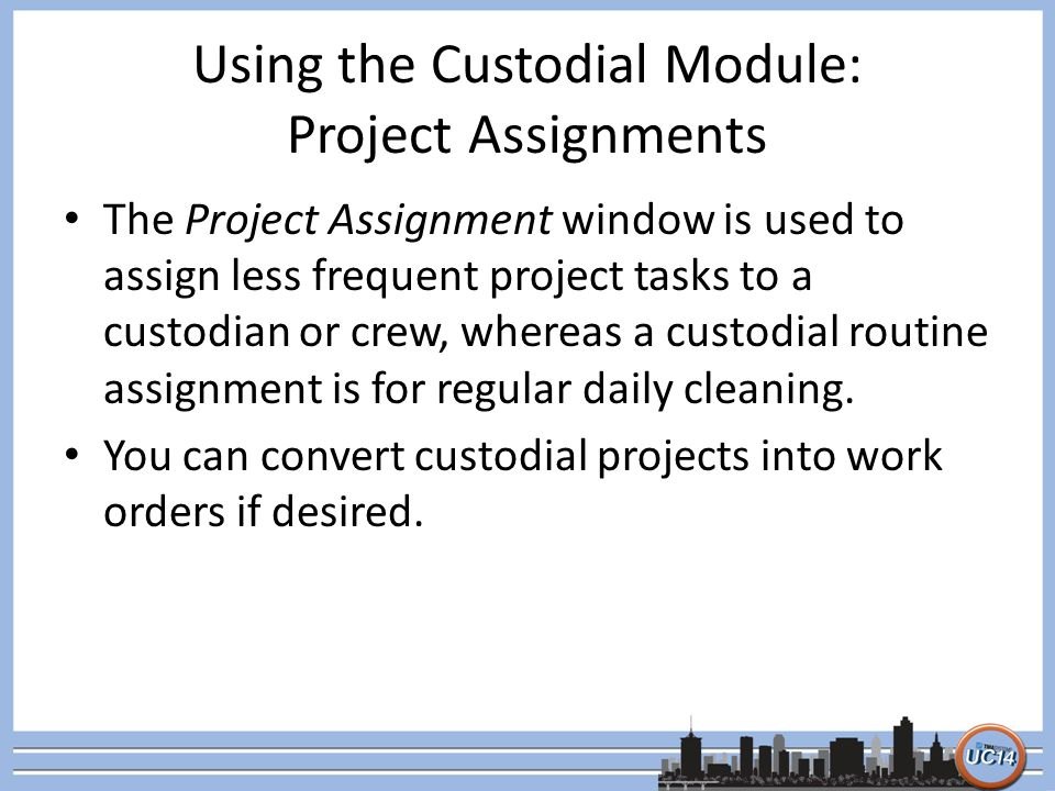 Using the Custodial Module: Project Assignments