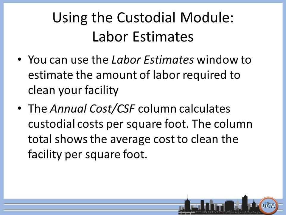 Using the Custodial Module: Labor Estimates