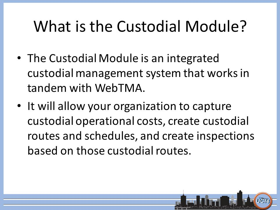 What is the Custodial Module