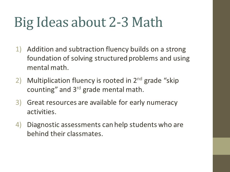Big Ideas about 2-3 Math Addition and subtraction fluency builds on a strong foundation of solving structured problems and using mental math.