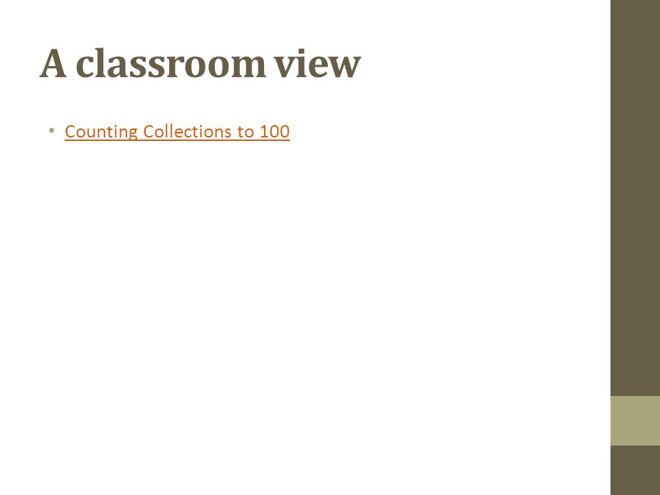 A classroom view Counting Collections to 100