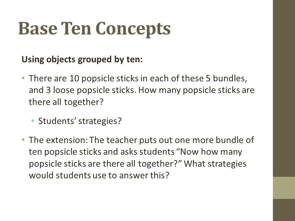 Base Ten Concepts Using objects grouped by ten: