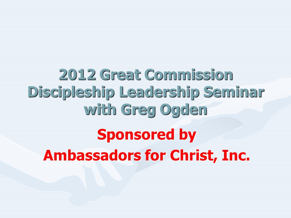 2012 Great Commission Discipleship Leadership Seminar with Greg Ogden