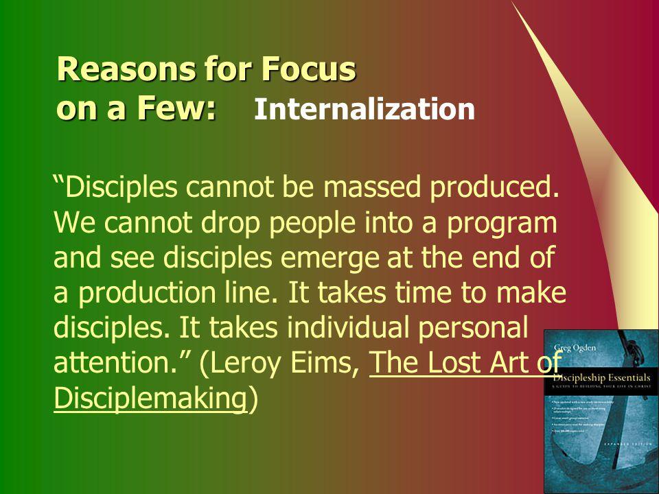 Reasons for Focus on a Few: Internalization