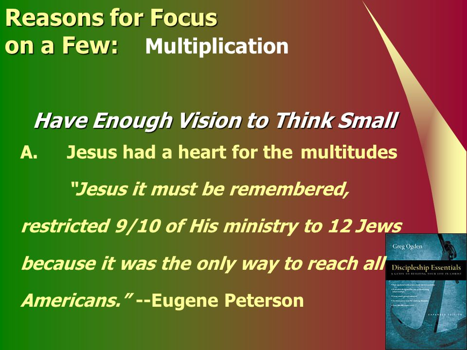 Have Enough Vision to Think Small