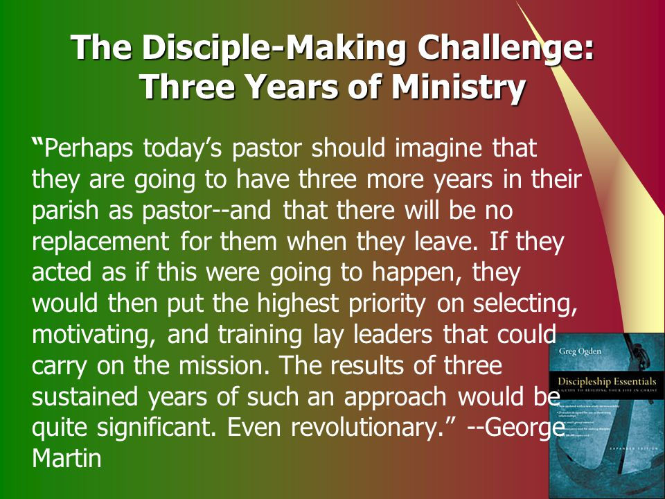 The Disciple-Making Challenge: Three Years of Ministry