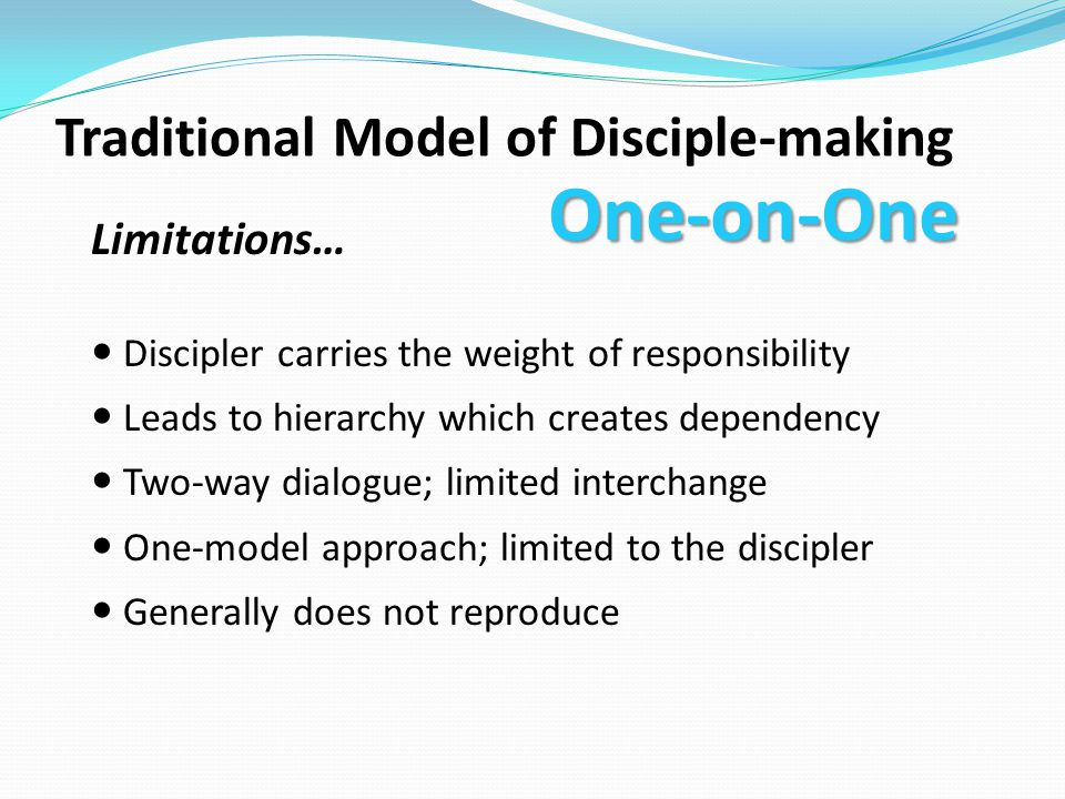 One-on-One Traditional Model of Disciple-making Limitations…