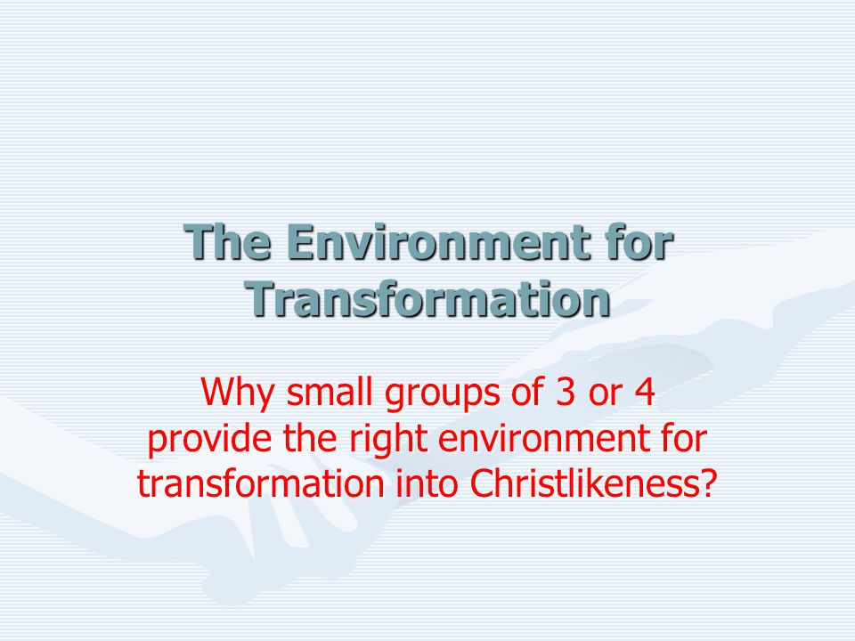The Environment for Transformation