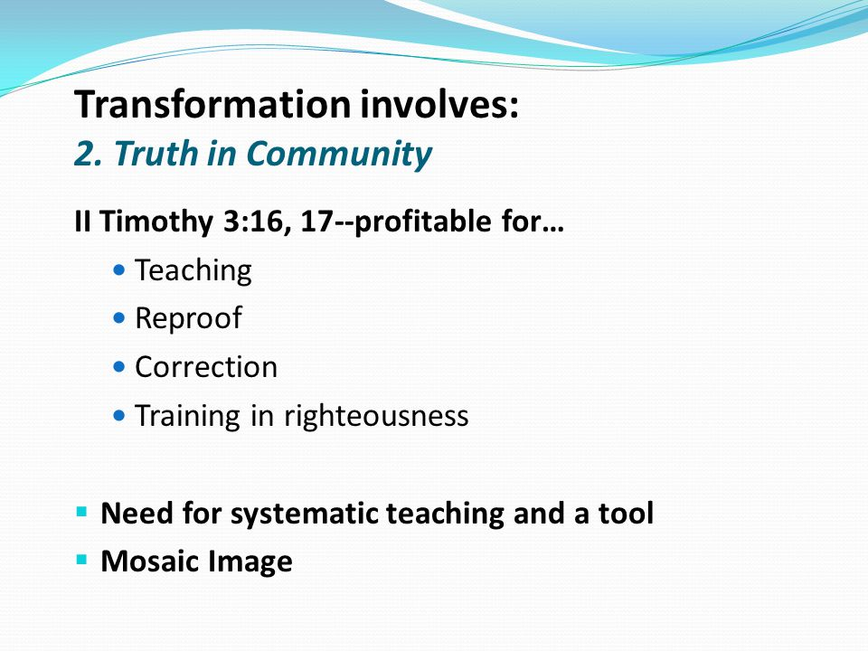 Transformation involves: 2. Truth in Community