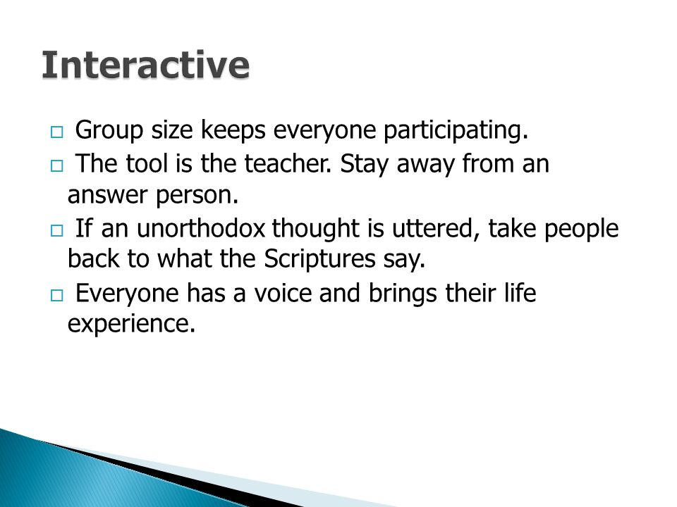 Interactive Group size keeps everyone participating.
