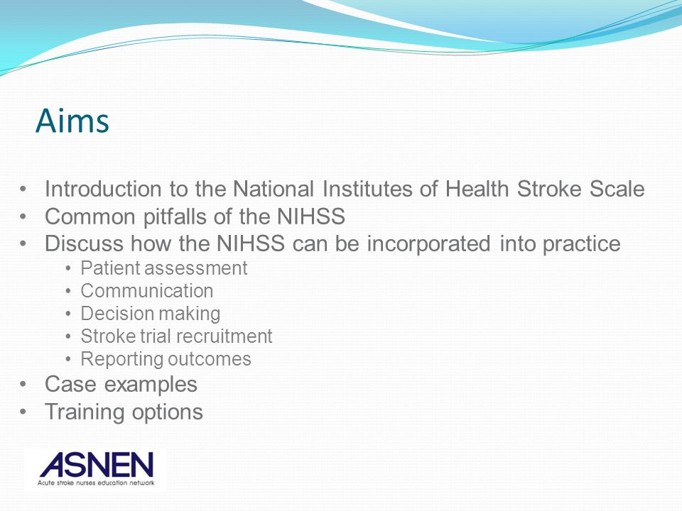 Aims Introduction to the National Institutes of Health Stroke Scale