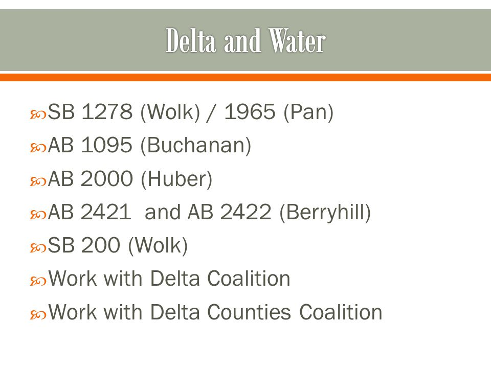 Delta and Water SB 1278 (Wolk) / 1965 (Pan) AB 1095 (Buchanan)
