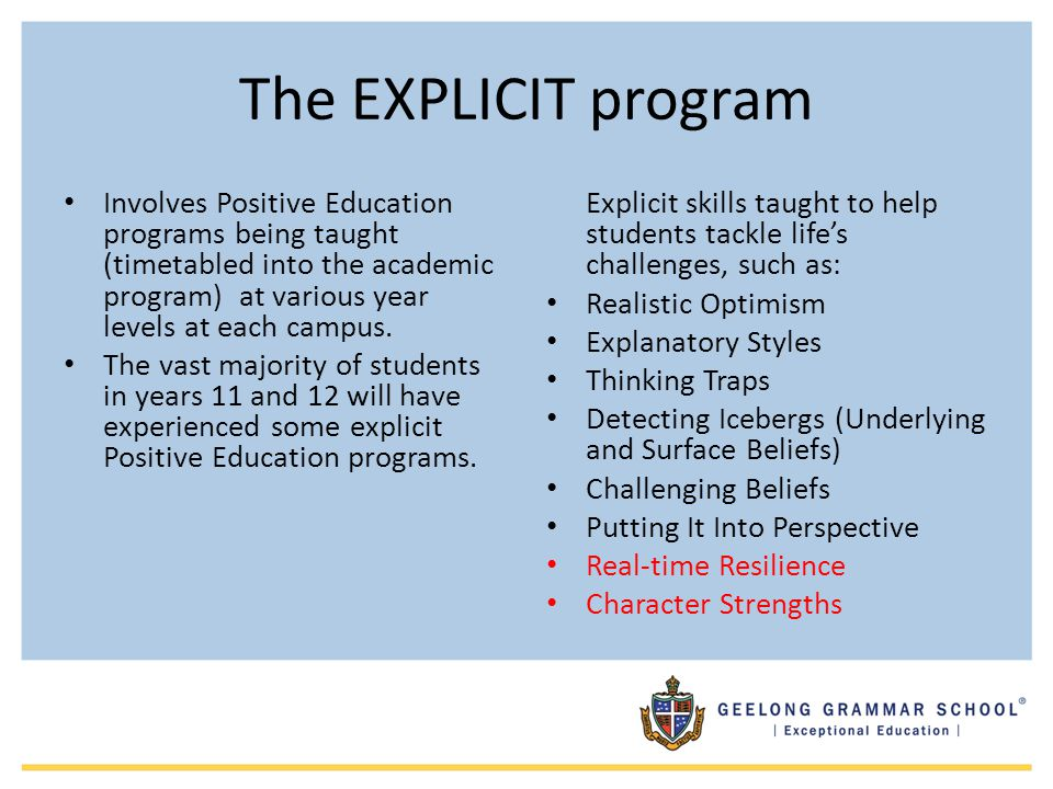 The EXPLICIT program Involves Positive Education programs being taught (timetabled into the academic program) at various year levels at each campus.