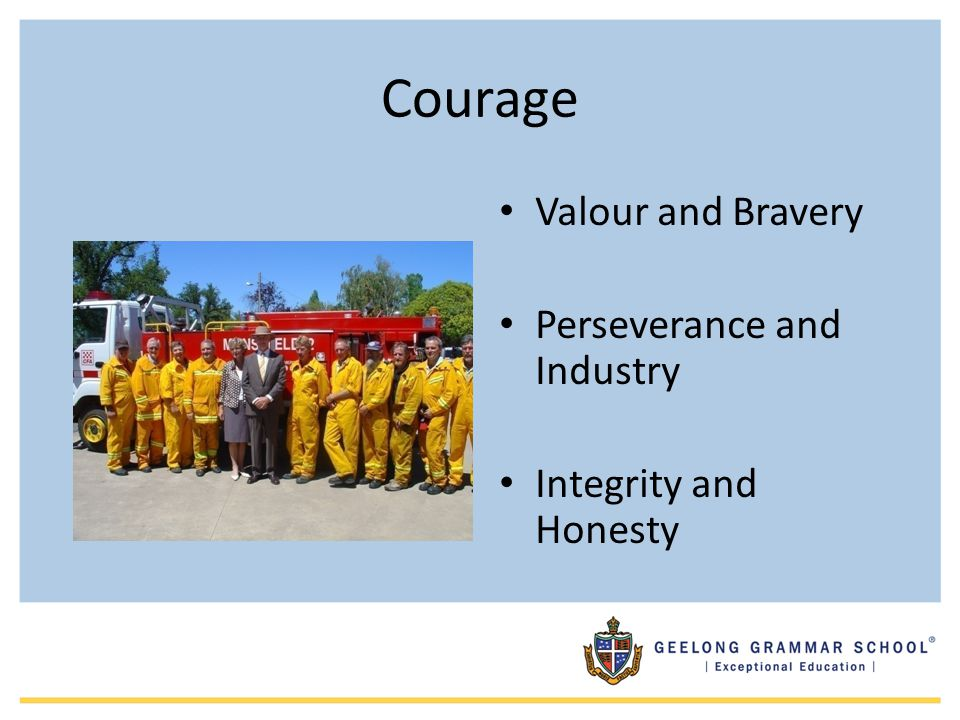 Courage Valour and Bravery Perseverance and Industry