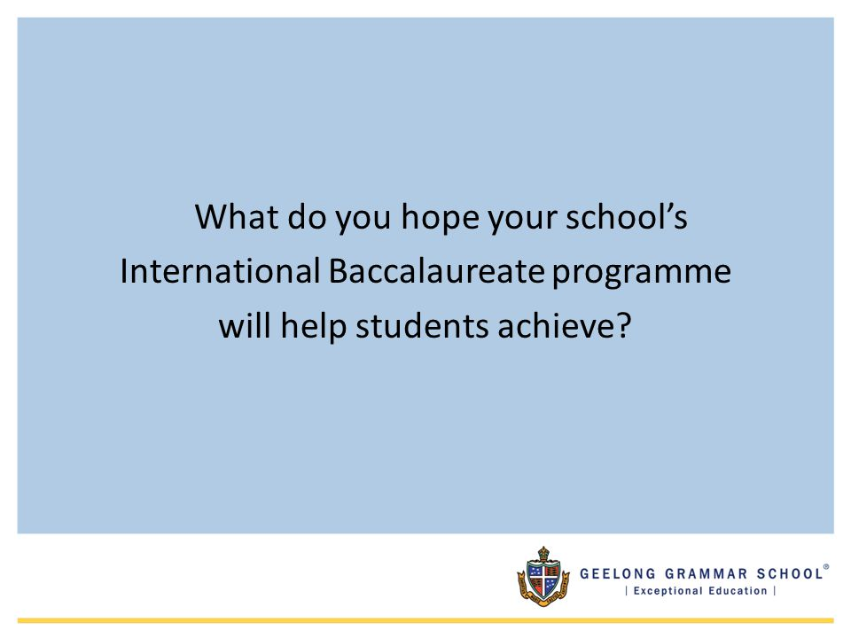 What do you hope your school's International Baccalaureate programme